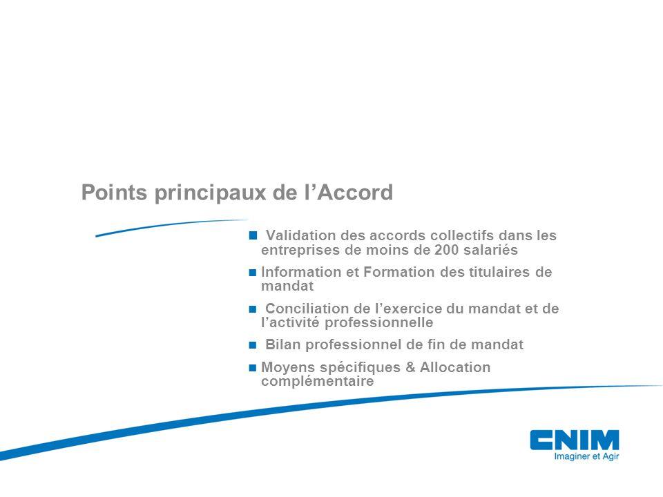 Points principaux de lAccord Validation des accords collectifs dans les entreprises de moins de 200 salariés Information et Formation des titulaires d