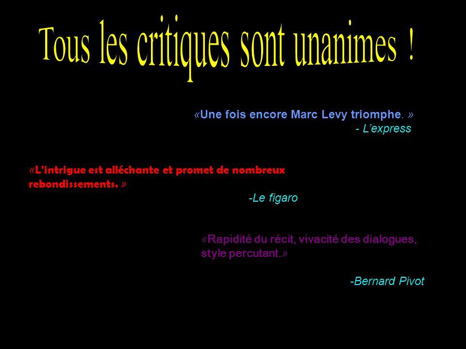 «Une fois encore Marc Levy triomphe. » - Lexpress « L'intrigue est alléchante et promet de nombreux rebondissements. » -Le figaro «Rapidité du récit,