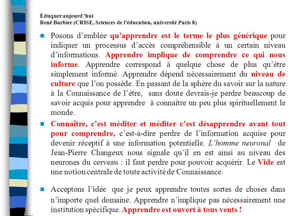 Éduquer aujourd hui René Barbier (CRISE, Sciences de léducation, université Paris 8) Instruire vient du latin instruere qui signifie insérer, bâtir, disposer, outiller.