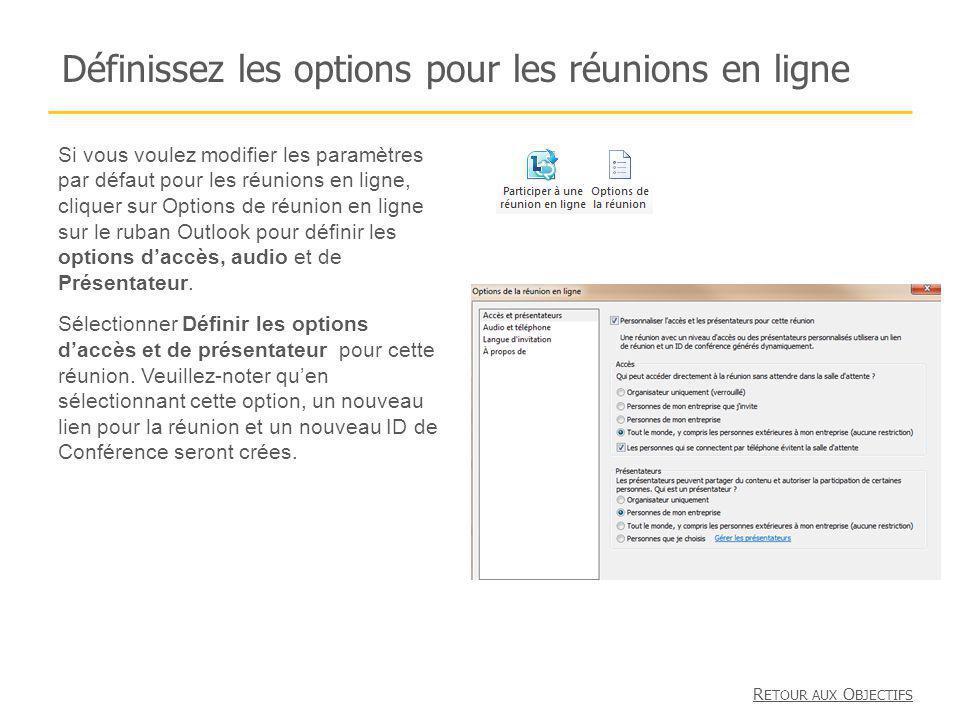 Définissez les options pour les réunions en ligne Si vous voulez modifier les paramètres par défaut pour les réunions en ligne, cliquer sur Options de