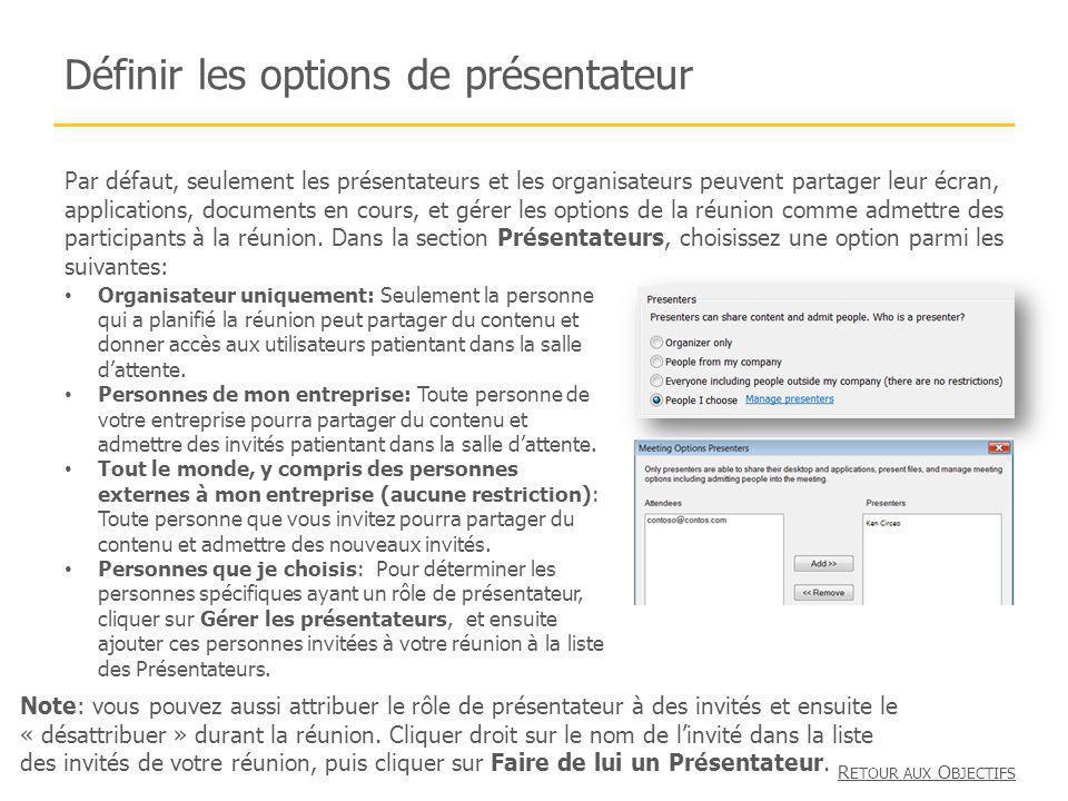 Définir les options de présentateur Par défaut, seulement les présentateurs et les organisateurs peuvent partager leur écran, applications, documents