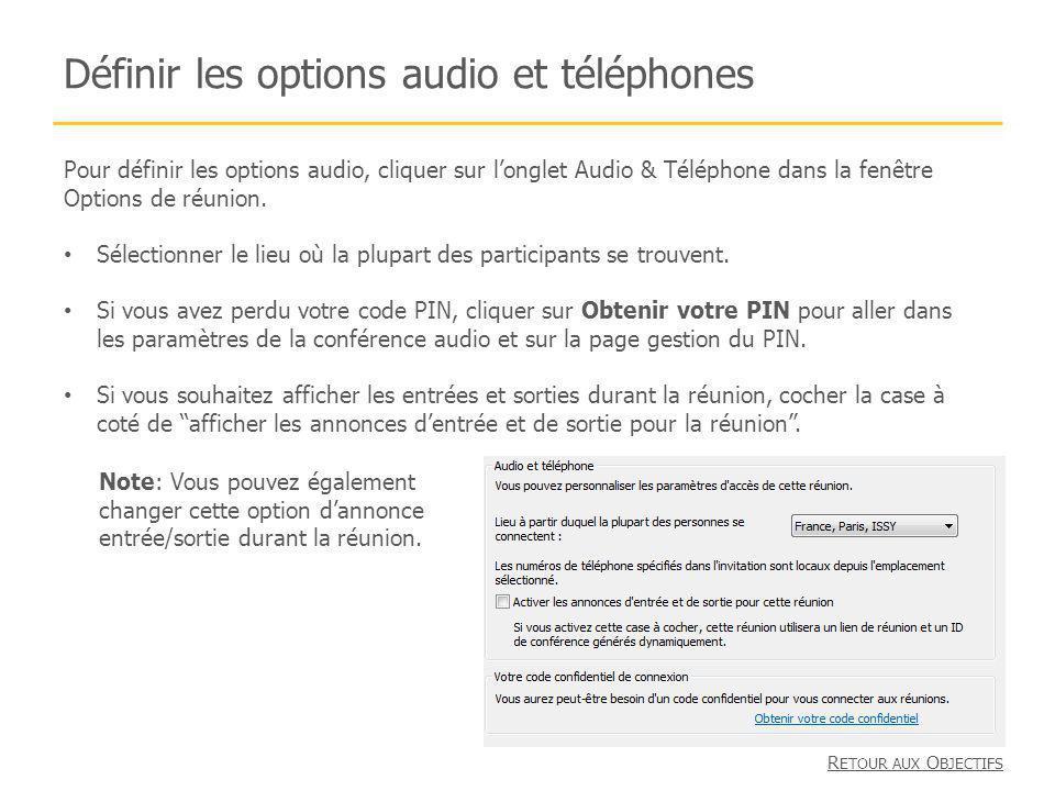 Définir les options audio et téléphones Pour définir les options audio, cliquer sur longlet Audio & Téléphone dans la fenêtre Options de réunion. Séle