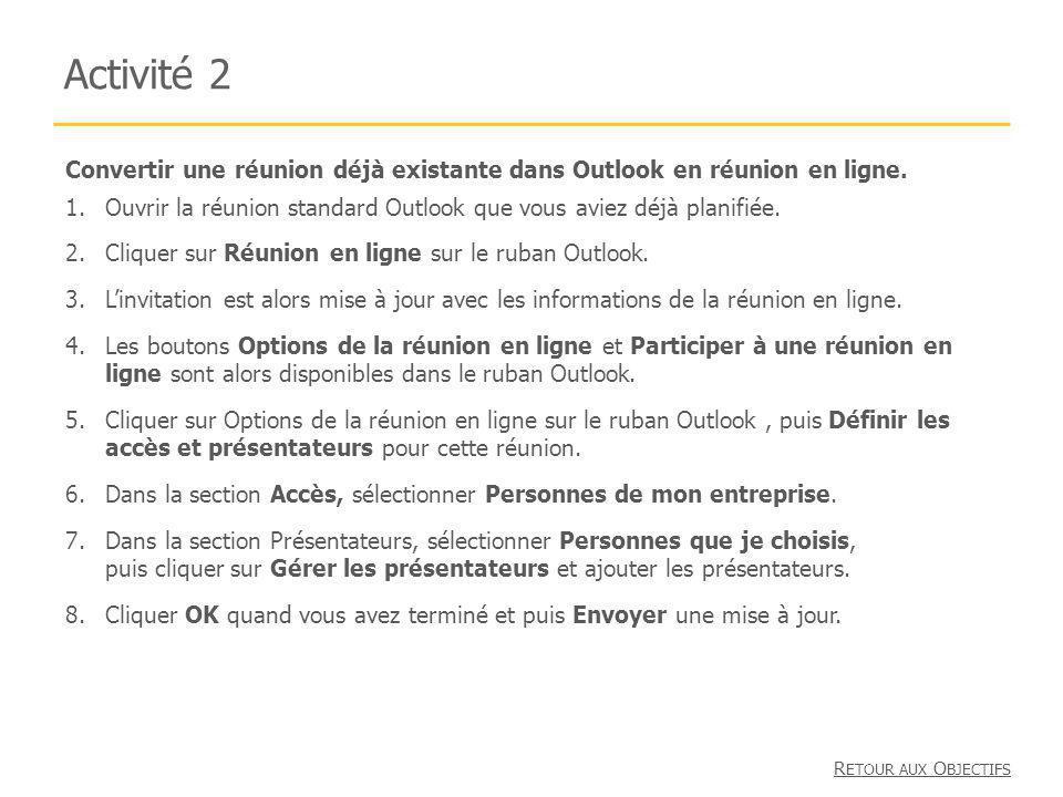 Activité 2 Convertir une réunion déjà existante dans Outlook en réunion en ligne.