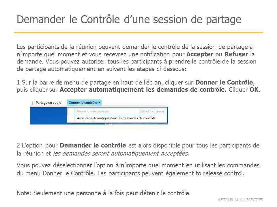 Demander le Contrôle dune session de partage Les participants de la réunion peuvent demander le contrôle de la session de partage à nimporte quel moment et vous recevrez une notification pour Accepter ou Refuser la demande.