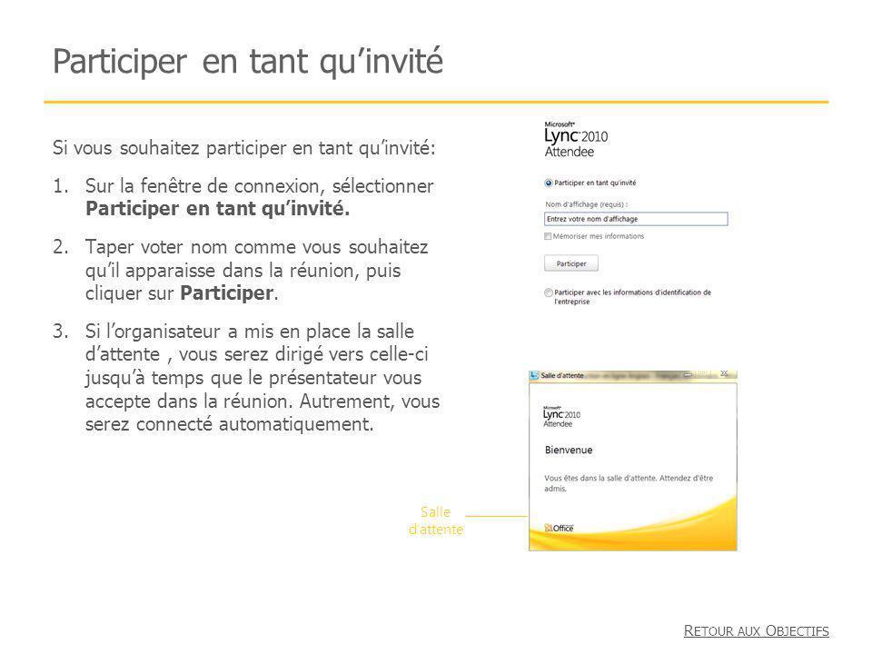 Si vous souhaitez participer en tant quinvité: 1.Sur la fenêtre de connexion, sélectionner Participer en tant quinvité. 2.Taper voter nom comme vous s