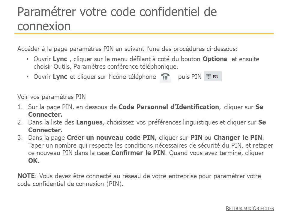 Paramétrer votre code confidentiel de connexion Accéder à la page paramètres PIN en suivant lune des procédures ci-dessous: Ouvrir Lync, cliquer sur le menu défilant à coté du bouton Options et ensuite choisir Outils, Paramètres conférence téléphonique.