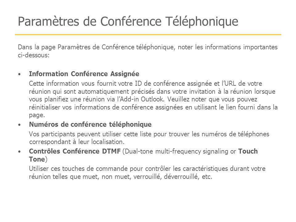 Paramètres de Conférence Téléphonique Dans la page Paramètres de Conférence téléphonique, noter les informations importantes ci-dessous: Information C
