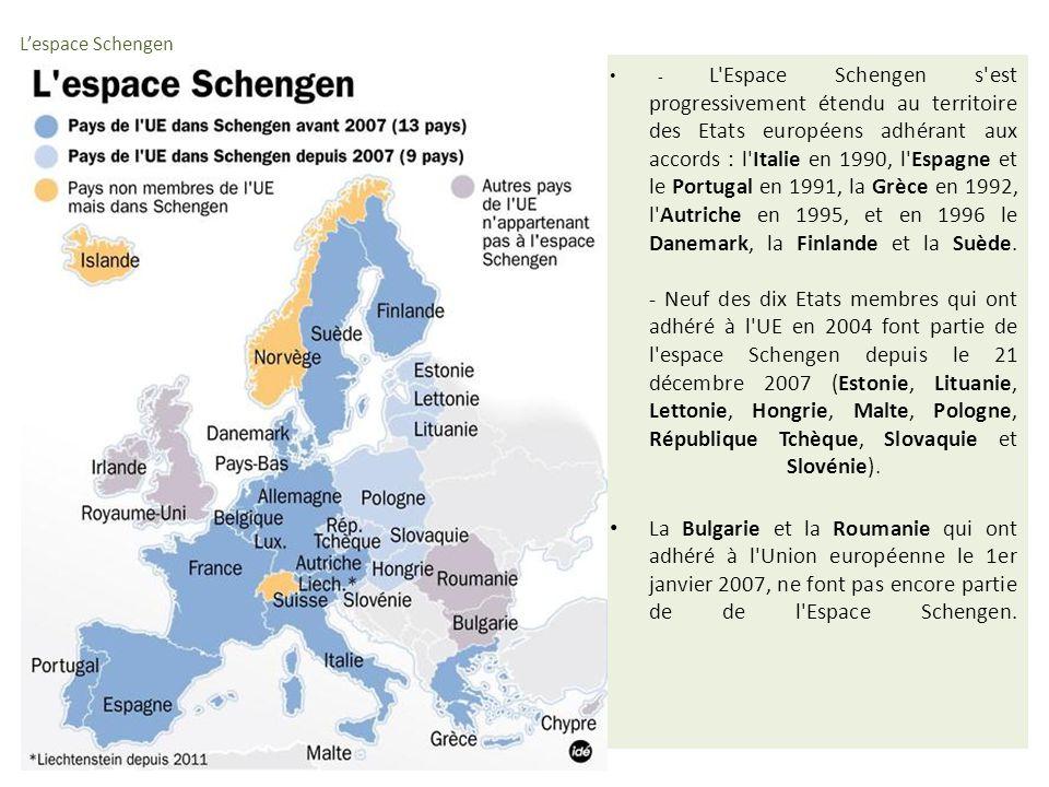 - L'Espace Schengen s'est progressivement étendu au territoire des Etats européens adhérant aux accords : l'Italie en 1990, l'Espagne et le Portugal e