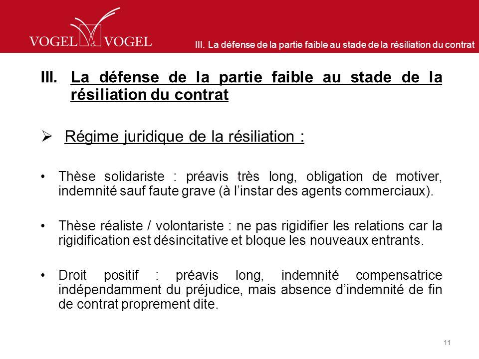 III. La défense de la partie faible au stade de la résiliation du contrat Régime juridique de la résiliation : Thèse solidariste : préavis très long,