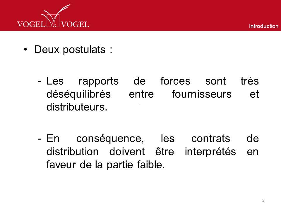 Introduction Deux postulats : -Les rapports de forces sont très déséquilibrés entre fournisseurs et distributeurs.