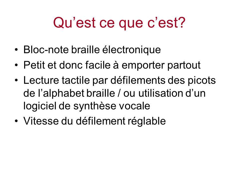 Quest ce que cest? Bloc-note braille électronique Petit et donc facile à emporter partout Lecture tactile par défilements des picots de lalphabet brai