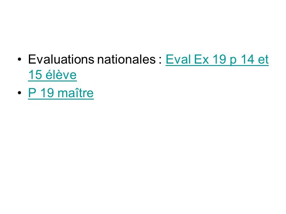 Evaluations nationales : Eval Ex 19 p 14 et 15 élèveEval Ex 19 p 14 et 15 élève P 19 maître