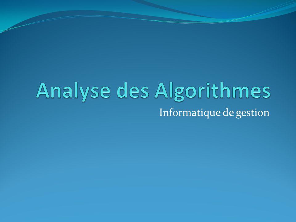Introduction : Efficacité des algorithmes (1) Comment choisir parmi les différentes approches pour résoudre un problème.