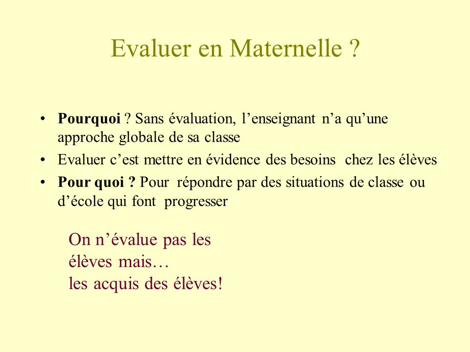 Evaluer en Maternelle .Comment ?.