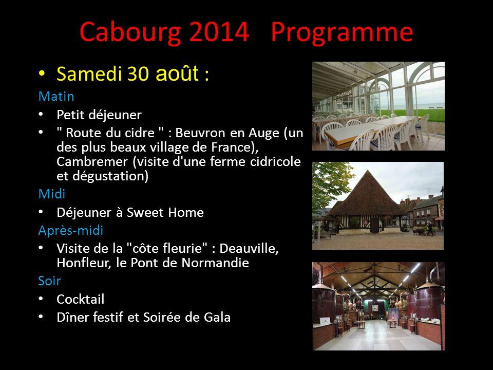Cabourg 2014 Programme Vendredi 29 août : Matin Arrivée du groupe en fin de matinée Installation dans les chambres Midi Déjeuner Après-midi Activités