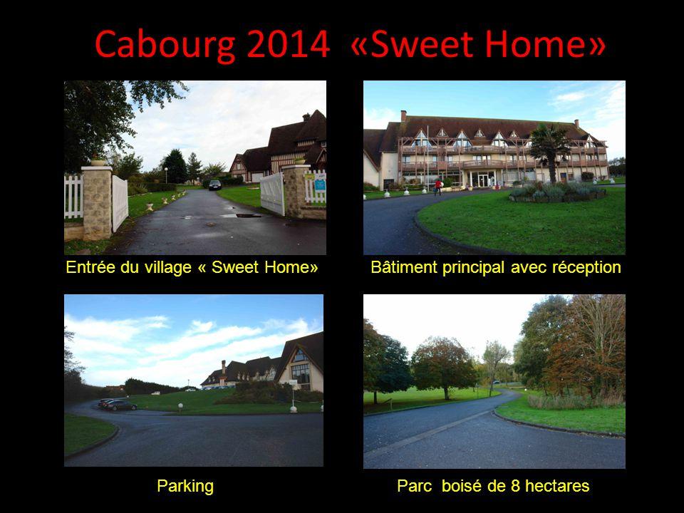 Cabourg 2014 «Sweet Home» Vous êtes accueillis au village de vacances Sweet Home. La plage est droit devant et les chemins vous mènent à Deauville, Ho