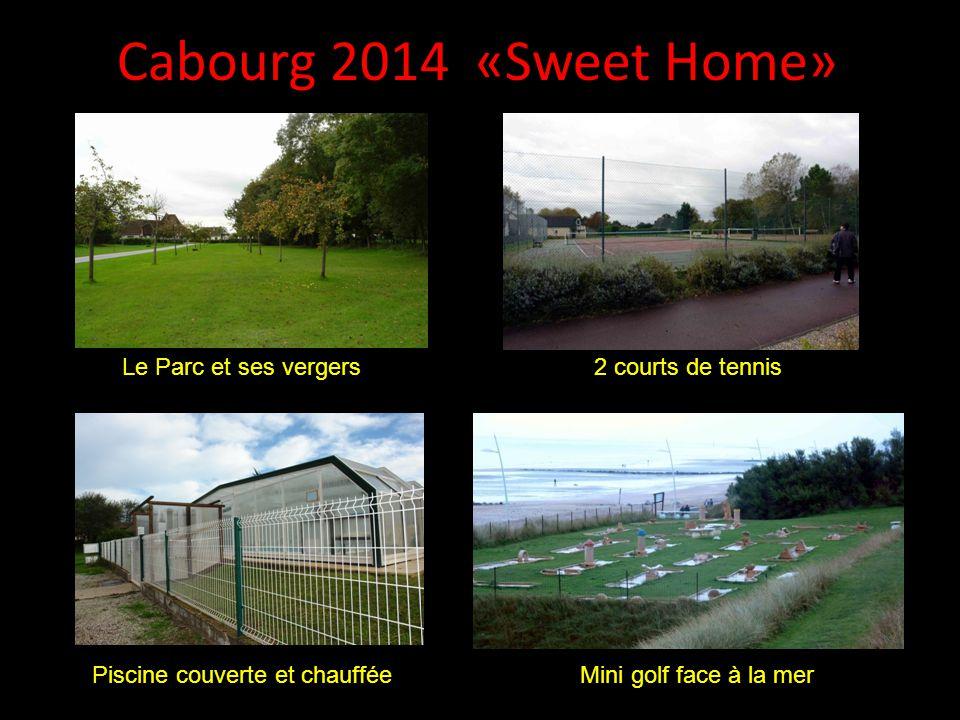 Cabourg 2014 «Sweet Home» Entrée du village « Sweet Home» Parc boisé de 8 hectares Bâtiment principal avec réception Parking