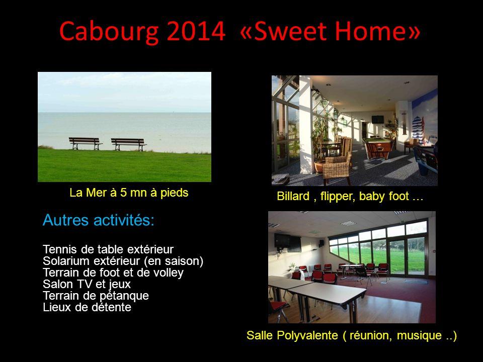 Cabourg 2014 «Sweet Home» 2 courts de tennisLe Parc et ses vergers Mini golf face à la merPiscine couverte et chauffée