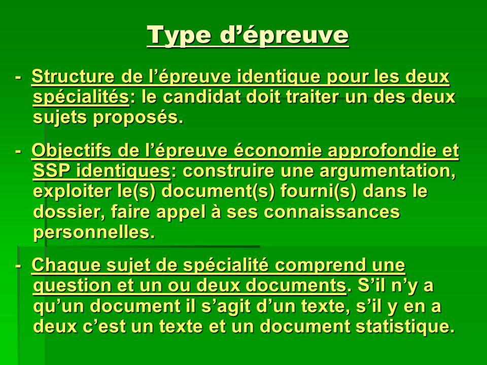 Type dépreuve - Structure de lépreuve identique pour les deux spécialités: le candidat doit traiter un des deux sujets proposés. - Objectifs de lépreu