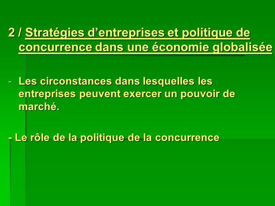 2 / Stratégies dentreprises et politique de concurrence dans une économie globalisée -Les circonstances dans lesquelles les entreprises peuvent exerce