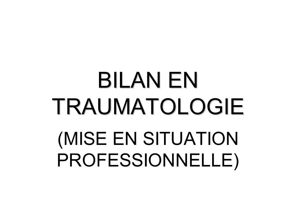 BILAN EN TRAUMATOLOGIE (MISE EN SITUATION PROFESSIONNELLE)