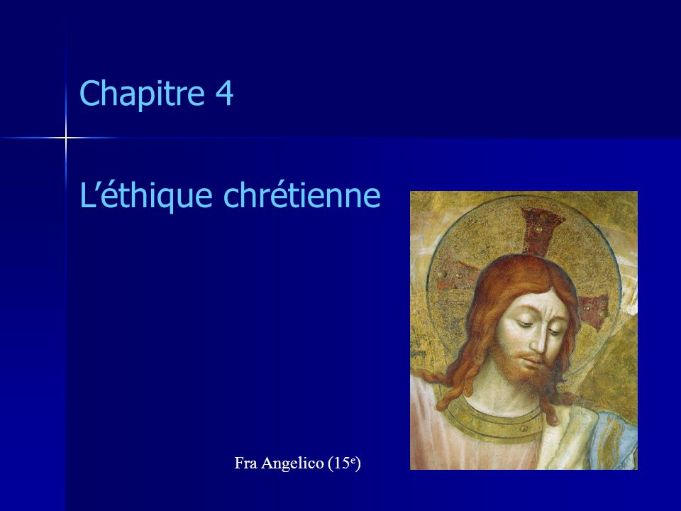 Chapitre 4 Léthique chrétienne 1) Incarnation « Le Verbe sest fait chair » Trinité Père, Fils, Saint Esprit Icône de la Trinité Andreï Roublev (début 15 e )