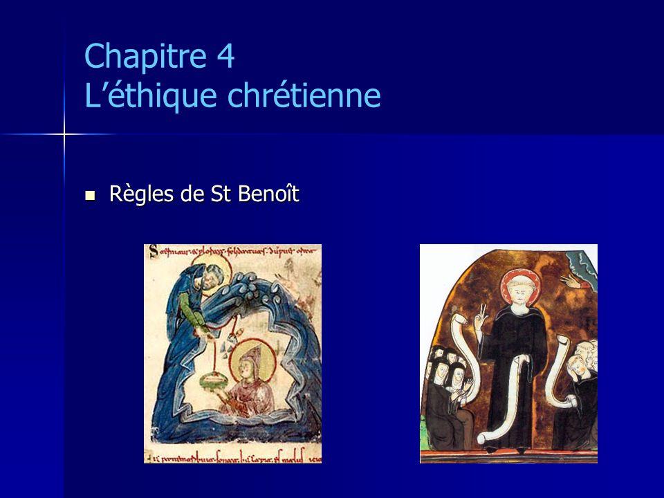 Chapitre 4 Léthique chrétienne Règles de St Benoît Règles de St Benoît