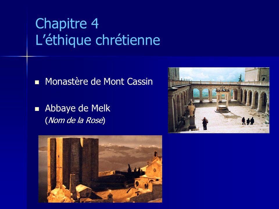 Chapitre 4 Léthique chrétienne Monastère de Mont Cassin Abbaye de Melk (Nom de la Rose)