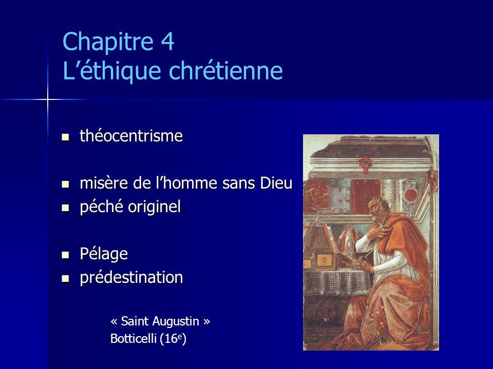 Chapitre 4 Léthique chrétienne théocentrisme théocentrisme misère de lhomme sans Dieu misère de lhomme sans Dieu péché originel péché originel Pélage