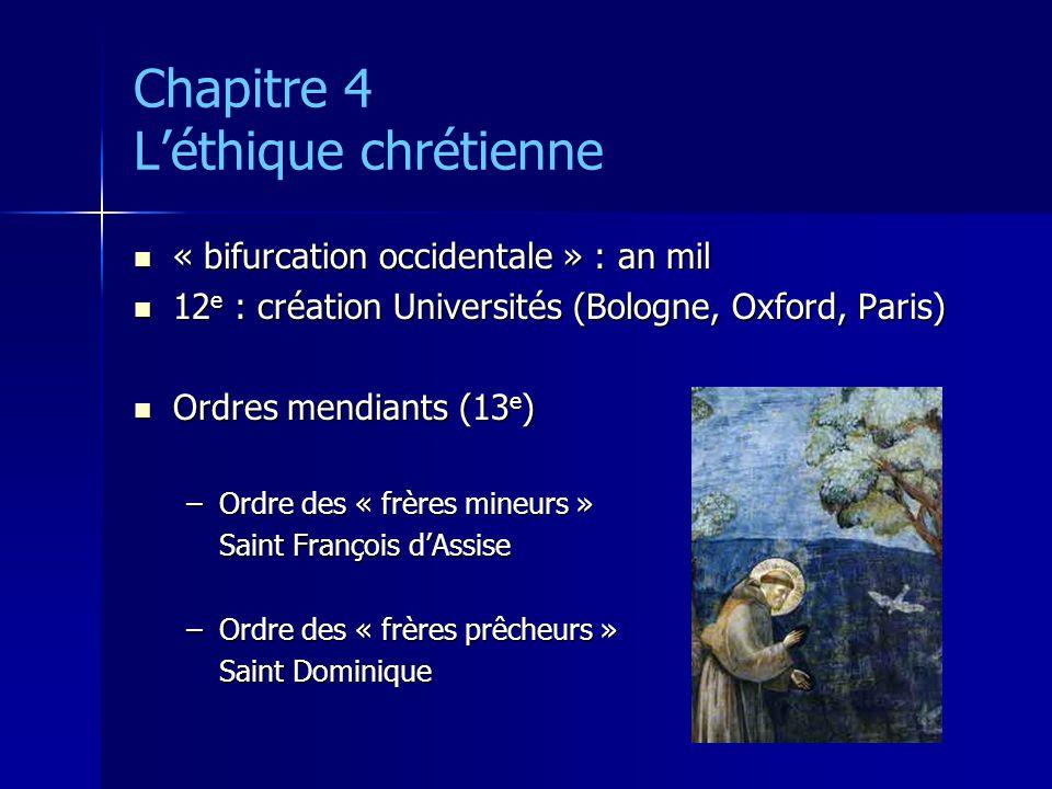Chapitre 4 Léthique chrétienne « bifurcation occidentale » : an mil « bifurcation occidentale » : an mil 12 e : création Universités (Bologne, Oxford,