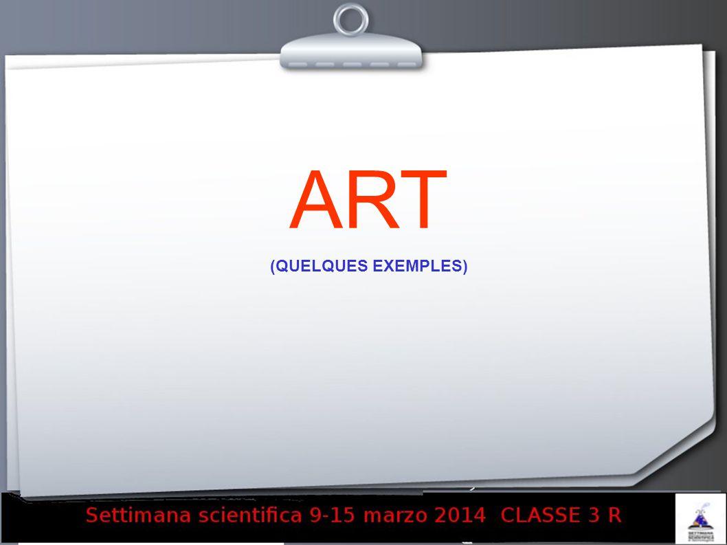 ART (QUELQUES EXEMPLES)