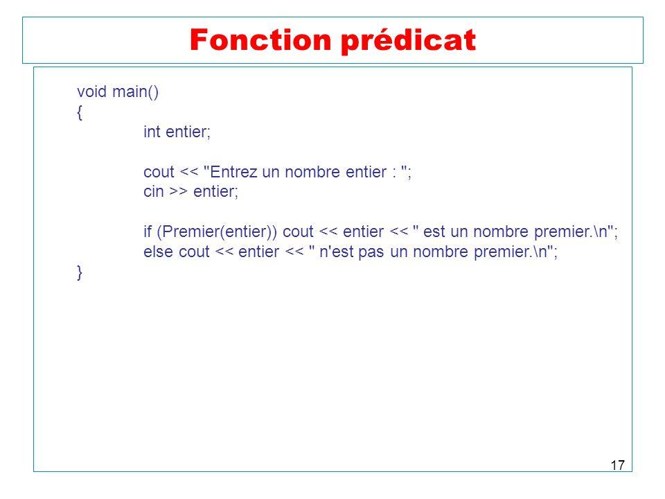 17 Fonction prédicat void main() { int entier; cout <<