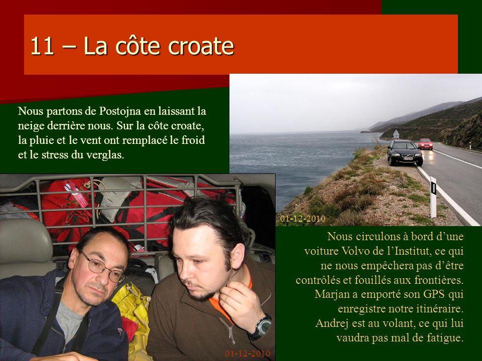 11 – La côte croate Nous partons de Postojna en laissant la neige derrière nous. Sur la côte croate, la pluie et le vent ont remplacé le froid et le s