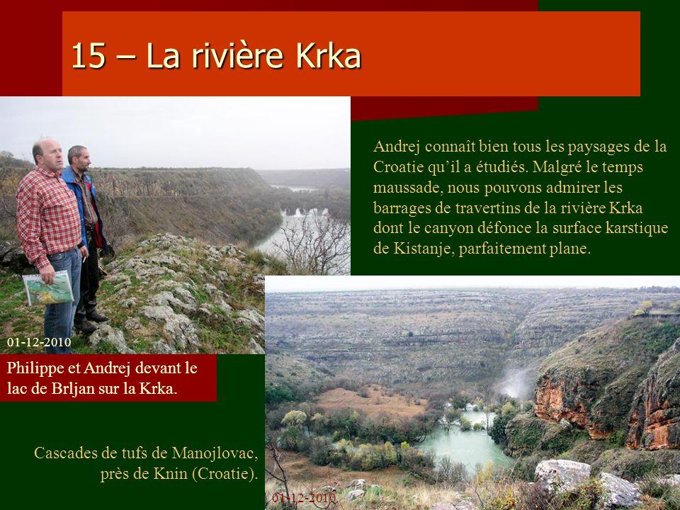 15 – La rivière Krka Cascades de tufs de Manojlovac, près de Knin (Croatie). Andrej connaît bien tous les paysages de la Croatie quil a étudiés. Malgr