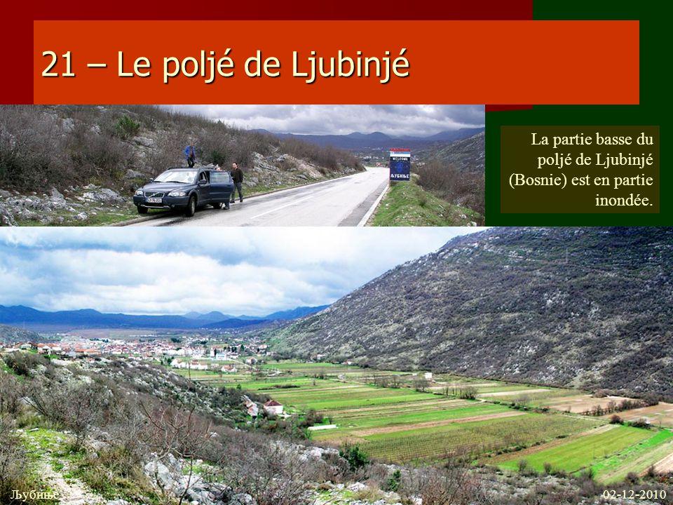 21 – Le poljé de Ljubinjé La partie basse du poljé de Ljubinjé (Bosnie) est en partie inondée. 02-12-2010 Љубиње
