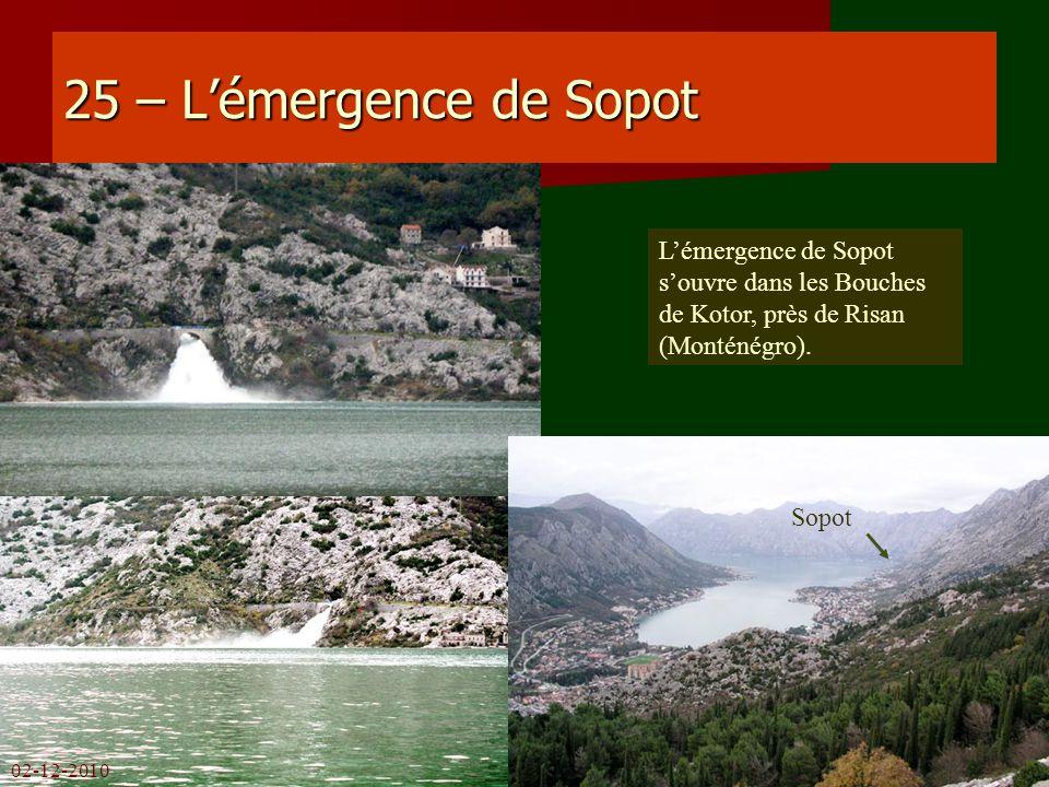 25 – Lémergence de Sopot Lémergence de Sopot souvre dans les Bouches de Kotor, près de Risan (Monténégro). Sopot 02-12-2010