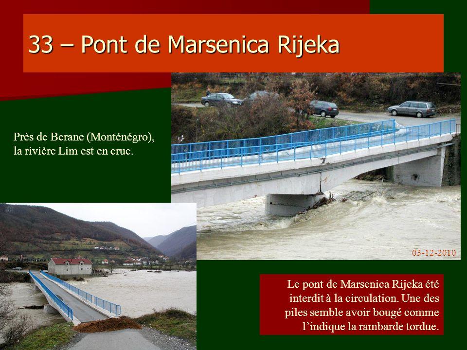 33 – Pont de Marsenica Rijeka Le pont de Marsenica Rijeka été interdit à la circulation. Une des piles semble avoir bougé comme lindique la rambarde t