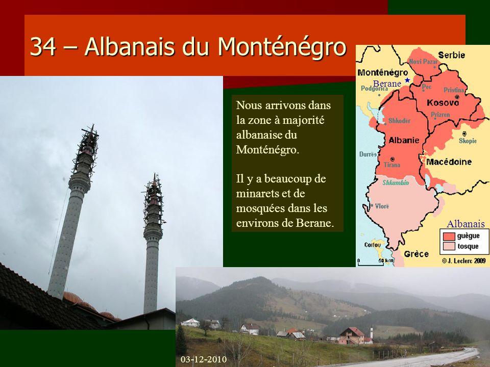 34 – Albanais du Monténégro Nous arrivons dans la zone à majorité albanaise du Monténégro. Il y a beaucoup de minarets et de mosquées dans les environ