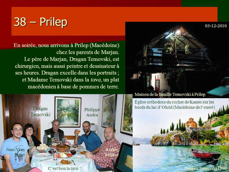 38 – Prilep En soirée, nous arrivons à Prilep (Macédoine) chez les parents de Marjan. Le père de Marjan, Dragan Temovski, est chirurgien, mais aussi p
