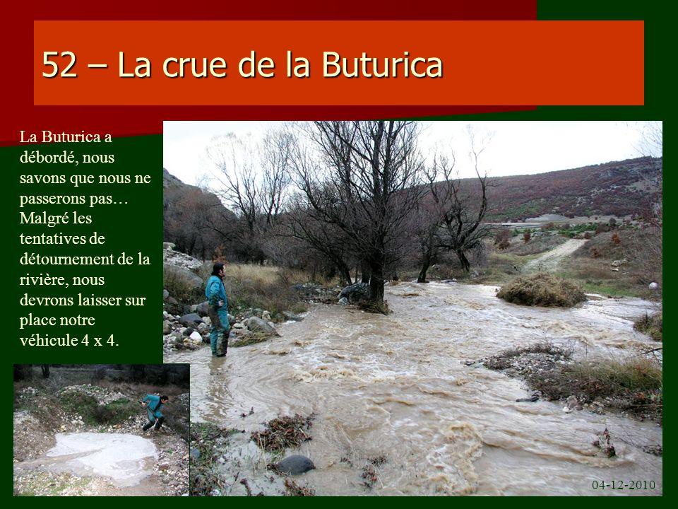 52 – La crue de la Buturica La Buturica a débordé, nous savons que nous ne passerons pas… Malgré les tentatives de détournement de la rivière, nous de