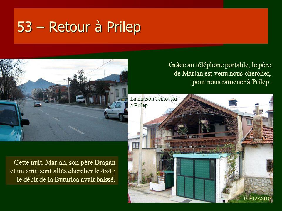 53 – Retour à Prilep Grâce au téléphone portable, le père de Marjan est venu nous chercher, pour nous ramener à Prilep. Cette nuit, Marjan, son père D