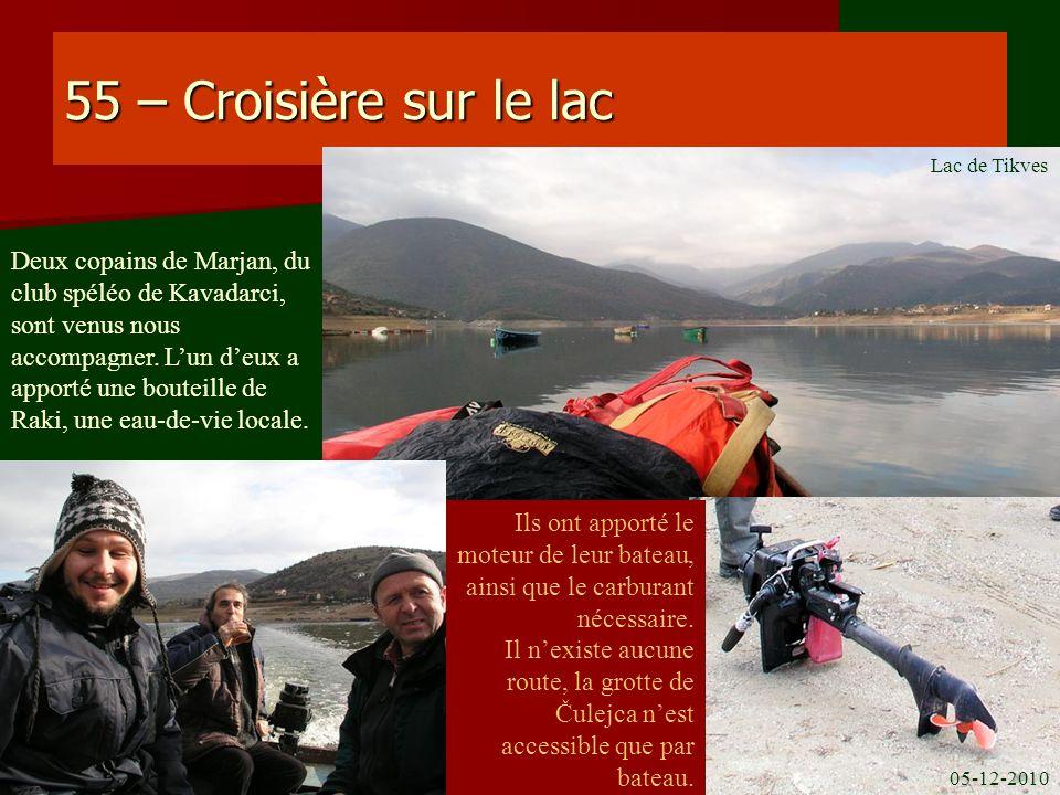 55 – Croisière sur le lac Deux copains de Marjan, du club spéléo de Kavadarci, sont venus nous accompagner. Lun deux a apporté une bouteille de Raki,