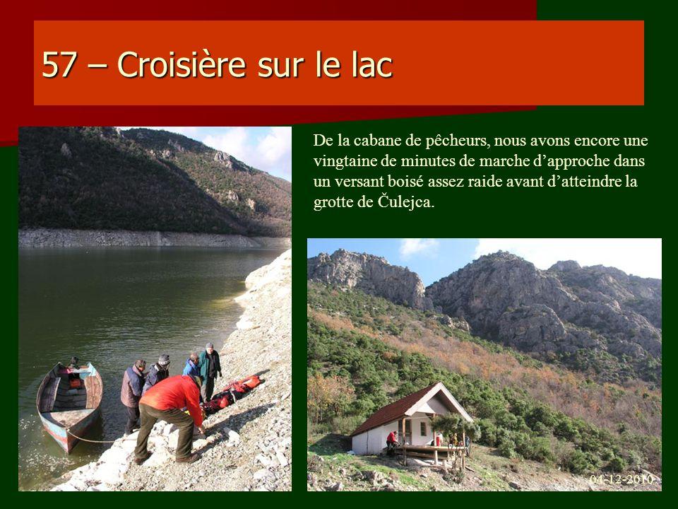 57 – Croisière sur le lac De la cabane de pêcheurs, nous avons encore une vingtaine de minutes de marche dapproche dans un versant boisé assez raide a