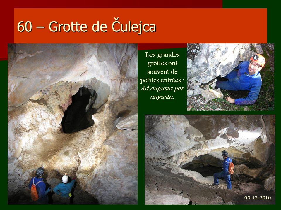 60 – Grotte de Čulejca Les grandes grottes ont souvent de petites entrées : Ad augusta per angusta. 05-12-2010
