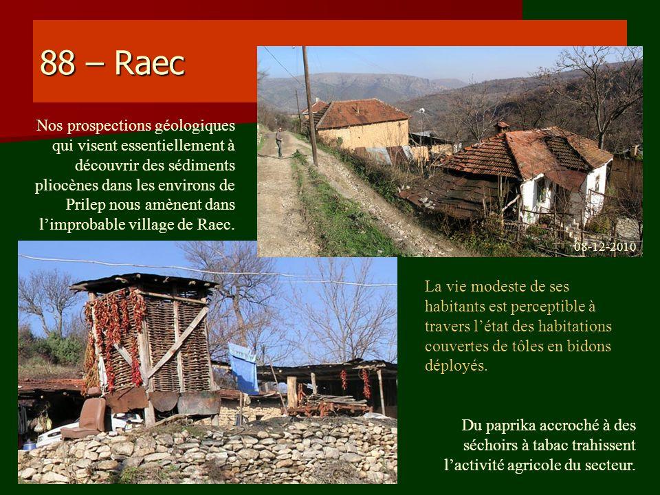 88 – Raec 08-12-2010 Nos prospections géologiques qui visent essentiellement à découvrir des sédiments pliocènes dans les environs de Prilep nous amèn