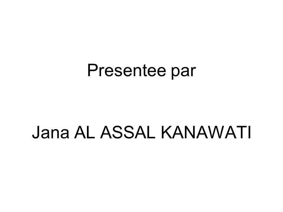 Presentee par Jana AL ASSAL KANAWATI