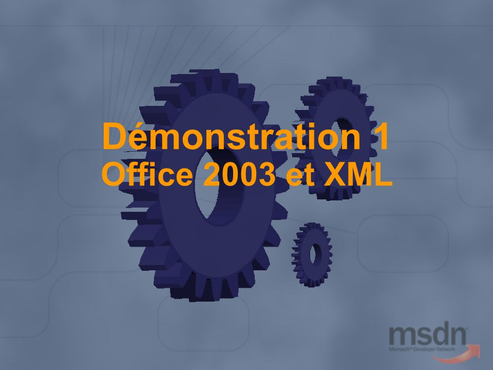 Démonstration 1 Office 2003 et XML