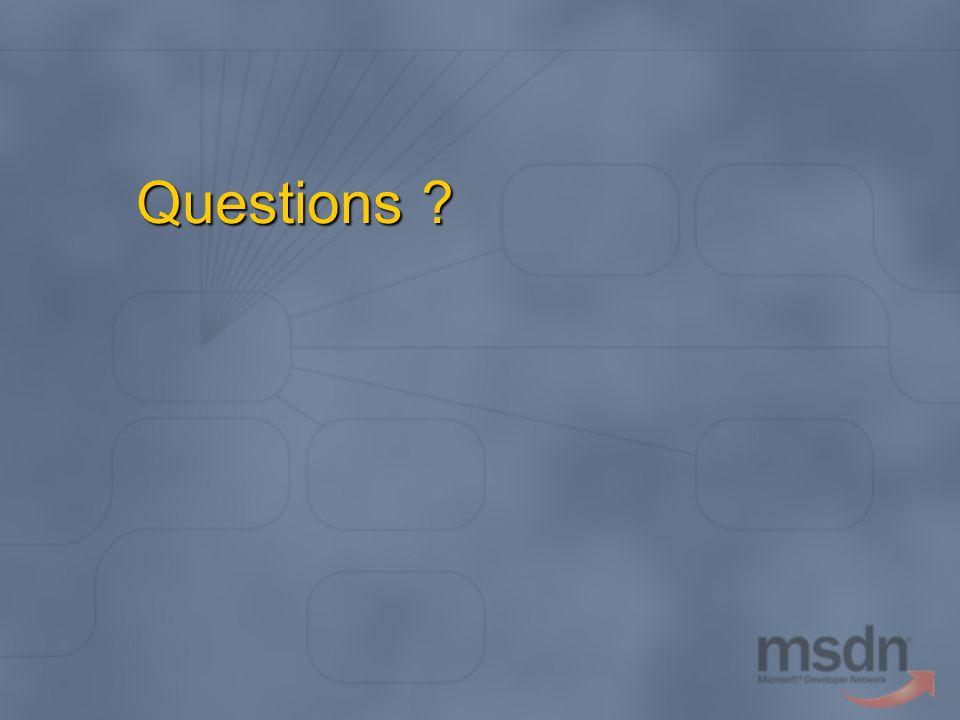 Questions? Questions ?