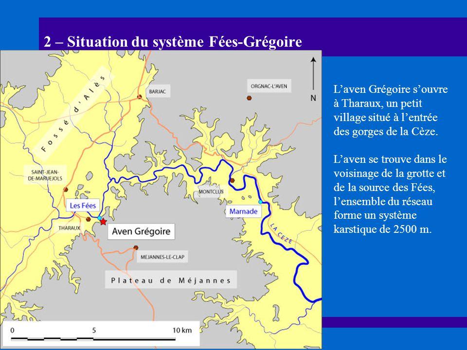 2 – Situation du système Fées-Grégoire Laven Grégoire souvre à Tharaux, un petit village situé à lentrée des gorges de la Cèze. Laven se trouve dans l