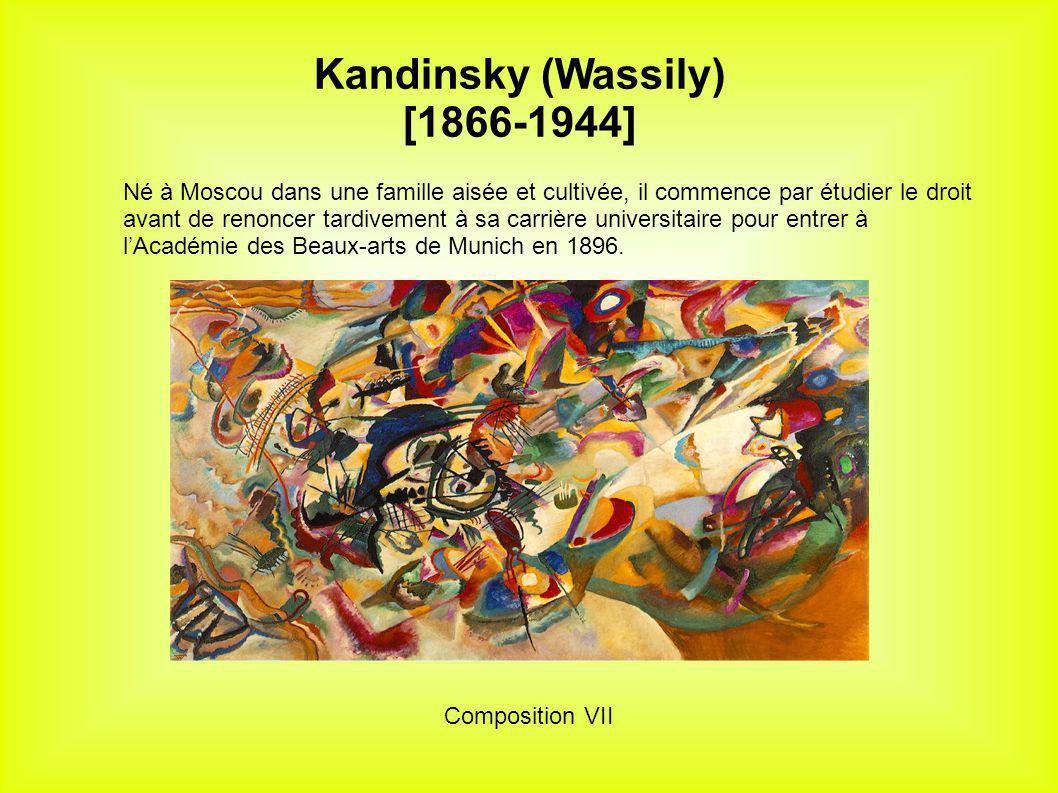 Kandinsky (Wassily) [1866-1944] Né à Moscou dans une famille aisée et cultivée, il commence par étudier le droit avant de renoncer tardivement à sa ca